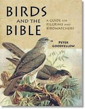Birds of the Bible: A Guide for Bible Readers and Birdwatchers by Peter...