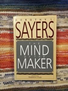 The Mind of the Maker by Dorothy L. Sayers (1900, Trade Paperback, Reprint)