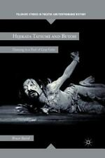 Hijikata Tatsumi and Butoh: Dancing in a Pool of Gray Grits (Paperback or Softba