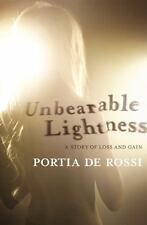 NEW - Unbearable Lightness: A Story of Loss and Gain by de Rossi, Portia