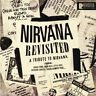V.A. - Nirvana Revisited (Vinyl LP - 2019 - EU - Original)