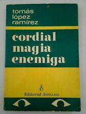 Cordial Magia enemiga por Tomas Lopez Ramírez Puerto Rico del libro en rústica 1971