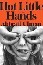 Hot Little Hands: Fiction by Abigail Ulman (2016, Hardcover)