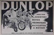 PUBLICITÉ DE PRESSE 1953 PNEUS DUNLOP POUR SCOOTERS MOTOS VÉLOS - ADVERTISING