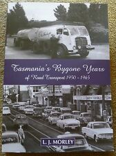 TASMANIA'S BYGONE YEARS OF ROAD TRANSPORT 1950-1965 LJ Morley 4th history