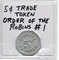 Order Of The Robin's #1 5 Cent Trade Token Aluminum As Pictured