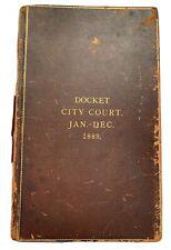 1889 Docket City Court Hartford Conn. ~ Calendar, Ledger