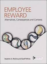 Employee Reward: Contexts, Alternatives and Consequences by Stephen A. Perkins,