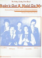 "THE NITTY GRITTY DIRT BAND ""BABY'S GOT A HOLD ON ME"" SHEET MUSIC-1987-RARE-NEW!!"