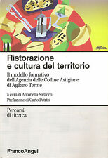 SARACCO: RISTORAZIONE E CULTURA DEL TERRITORIO _ Agliano Terme - Asti _ 2008