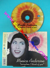 CD Singolo MONICA ANDERSON Every Time I Think Of You DB 142 CDS no mc lp(S26)