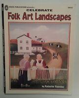 Celebrate Folk Art Landscapes ~ Grace Publications ~ by Katherine Valentine