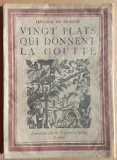 vingt plats qui donnent la goutte - Edouard De Pomiane - 1938 - TBE