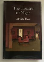 Signed First Edition - The Theater of Night by Alberto Rios (2005) Poetry HC DJ