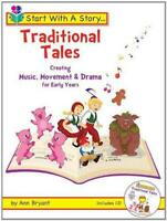 Start With A Story...Traditional Tales Creating Music, Movement & Drama for Earl
