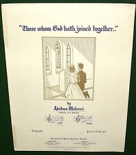 THESE WHOM GOD HATH JOINED TOGETHER Sheet Music Adelmo Melecci Voice Piano ©1956