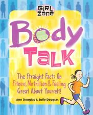 Body Talk: The Straight Facts on Fitness, Nutritio