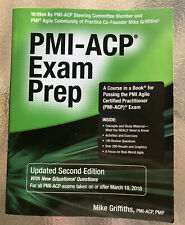 Pmi-Acp Exam Prep, Updated Second Edition: A Course In A By Mike Griffiths