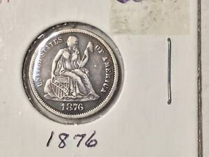 1876 Seated Liberty Dime    Very Fine. Beautiful Coin