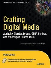 Crafting Digital Media Pack : Audacity, Blender, Drupal, GIMP, Scribus, and...