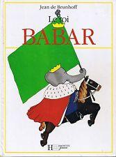 Le Roi BABAR * ALBUM CARTON * De Brunhoff Jean * Hachette * Album Rigide