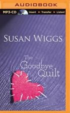 The Goodbye Quilt by Susan Wiggs (2015, MP3 CD, Unabridged)