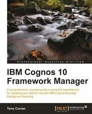 IBM Cognos 10 Framework Manager: By Penver, Andy