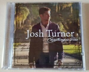JOSH TURNER CD  -  EVERYTHING IS FINE