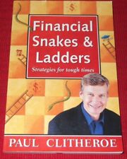 FINANCIAL SNAKES & LADDERS~ Strategies for tough times~ PAUL CLITHEROE
