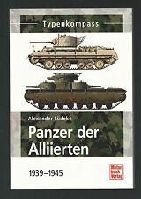 Typenkompass Panzer der Alliierten 1939 - 1945  (Typen-Buch)