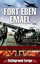 Fort Eben Emael 1940 (Battleground Europe), Saunders, Tim, New!
