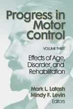 Progress in Motor Control Vol. 3 : Effects of Age, Disorder, and...