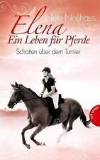 Elena – Ein Leben für Pferde 3: Schatten über dem Turnier von Nele Neuhaus (2013