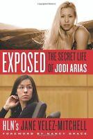 Exposed: The Secret Life of Jodi Arias by Jane Velez-Mitchell