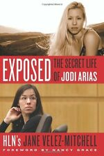 Exposed: The Secret Life of Jodi Arias by Jane Velez-Mitchell