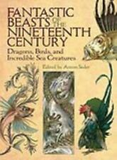 FANTASTIC BEASTS OF THE NINETEENTH CENTURY - SEDER, ANTON (EDT) - NEW PAPERBACK