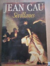 Jean Cau: Sévillanes/ Editions Julliard, 1987