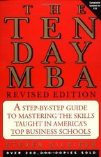The Ten-day MBA: A Step-by-step Guide to Mastering the Skills Taught in Americ,