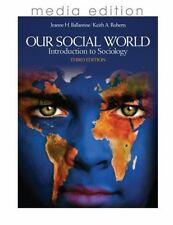 Our Social World : Introduction to Sociology by Jeanne H. Ballantine and...