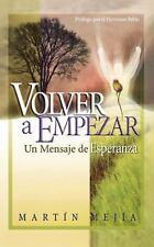 Volver a Empezar : Un Mensaje de Esperanza by Martin Mejia (2003, Paperback)