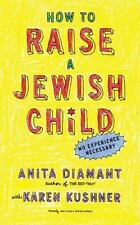 How to Raise a Jewish Child: A Practical Handbook for Family Life (Paperback or