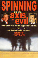 SPINNING ON THE AXIS OF EVIL: America's War Against Iraq - Scott Taylor 2003