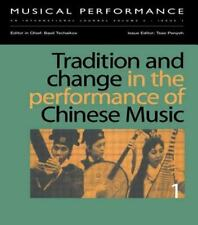Tradition and Change in the Performance of Chinese Music Part 1 Vol. 21...
