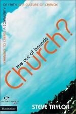 The Out of Bounds Church?: Learning to Create a Community of Faith in a Culture