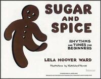 Sugar & Spice Rhythms & Tunes for Beginners Lela Hoover Ward Piano Sheet Music
