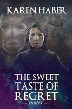 The Sweet Taste of Regret by Karen Haber (2014, Paperback)