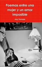 Poemas Entre una Mujer y un Amor Imposible by Any Trompiz (2015, Hardcover)