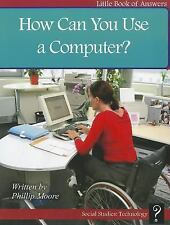 How Can You Use a Computer? (Little Books of Answers: Level D)-ExLibrary