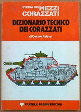 Falessi - Dizionario tecnico dei mezzi corazzati - F.lli Fabbri 1976 - 1^ ediz.