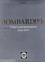 BOMBARDIER L'INTERNATIONALISATION D'UN REVE 1942-1992
